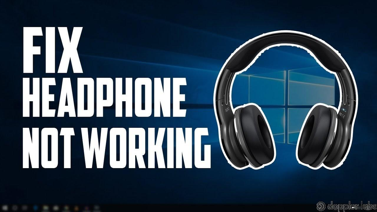 Headphones not working